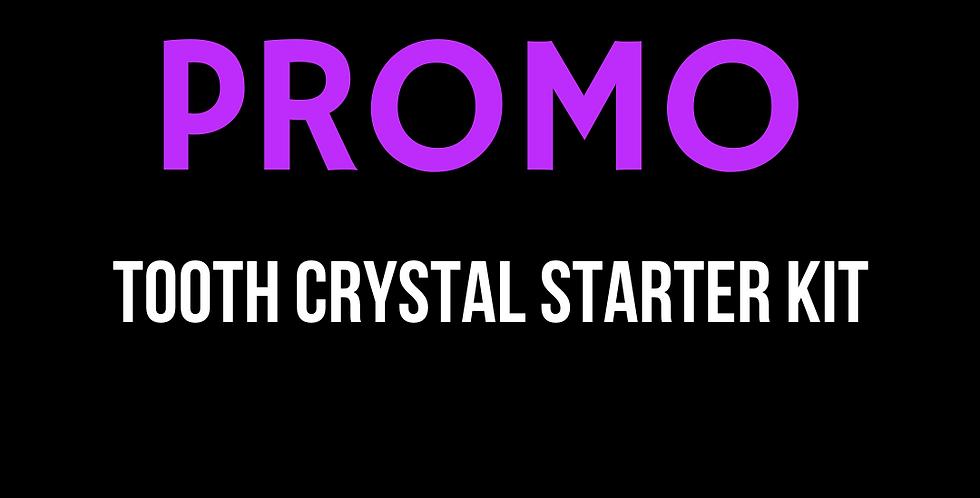 PROMO TOOTH CRYSTAL STARTER KIT