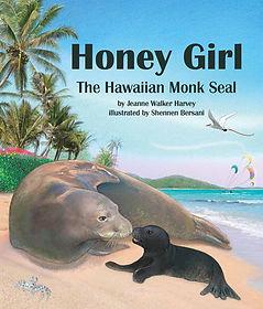 Honey Girl The Hawaiian Monk Seal