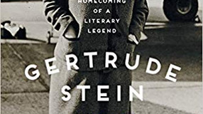 COMING SOON - Gertrude Stein Has Arrived: The Homecoming of a Literary Legend