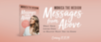 Messages from Above: What Your Loved Ones in Heaven Want You to Know by Monica the Medium