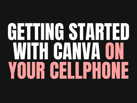 Getting started with Canva on your cellphone