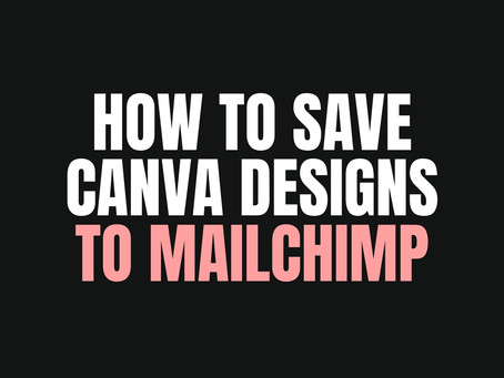 How To Save Canva Designs To Mailchimp