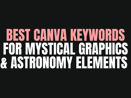 Best Canva Keywords for Mystical Graphics & Astronomy Elements