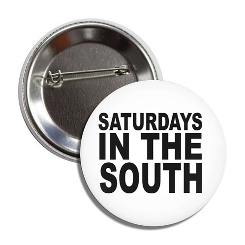 Saturdays In The South Button