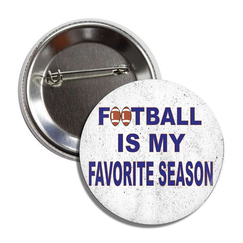 Football Is My Favorite Season Button