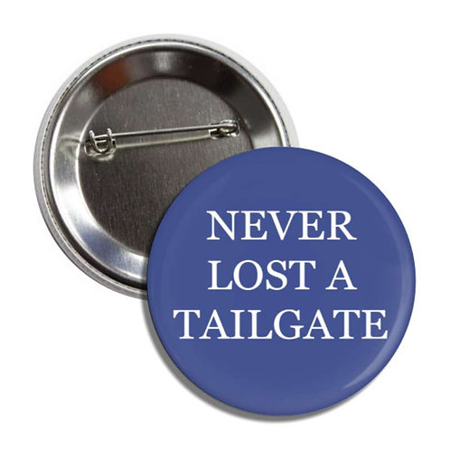 Never Lost a Tailgate Blue Button
