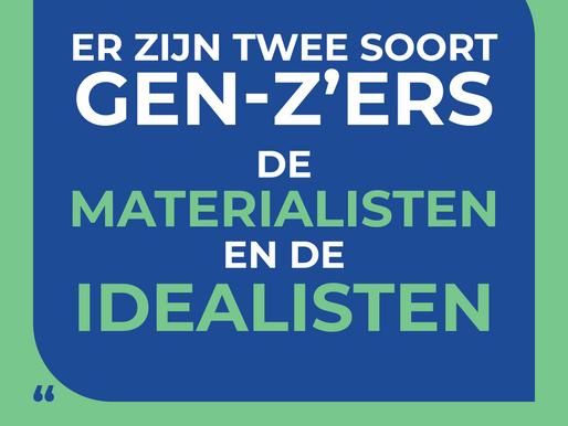 Gen-Z: Materialisten en Idealisten