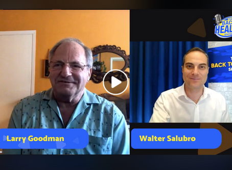 The Back to Health Show with  guest, Dr. Larry Goodman