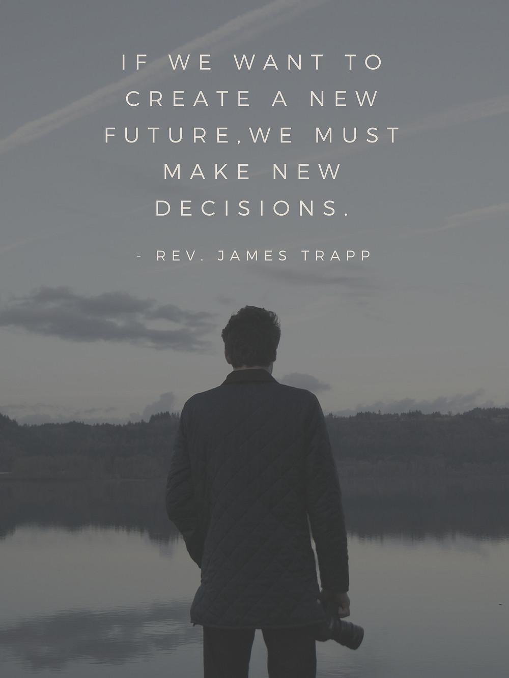 Create new future - Rev. James Trapp