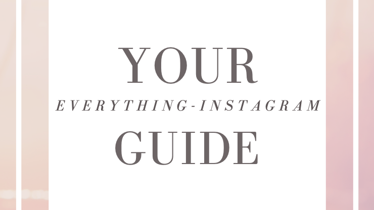 EVERYTHING INSTAGRAM GUIDE by M&K