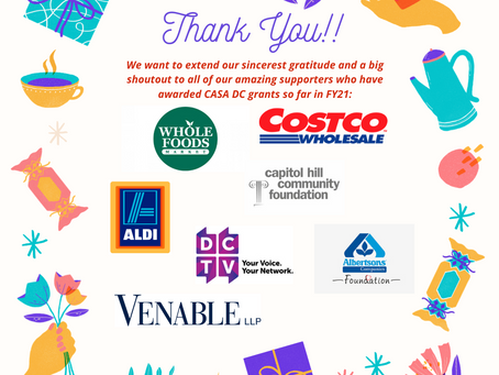 Our sincerest gratitude to our amazing supporters who have awarded CASA DC grants so far in FY21!!