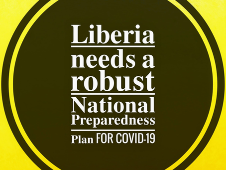 Liberia needs a robust National Preparedness for COVID-19