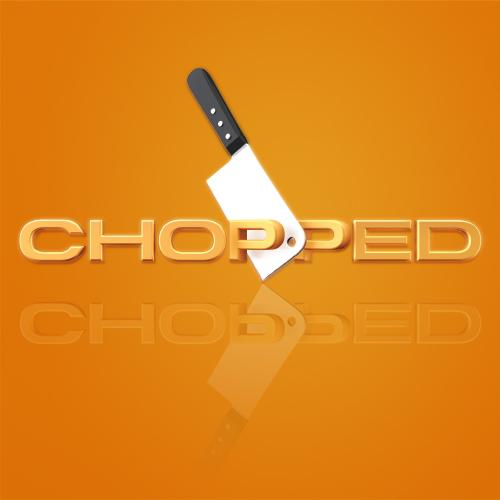 """Chopped"""