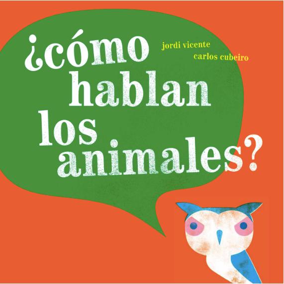 ¿cómo hablan los animales? (Ages 0-3)