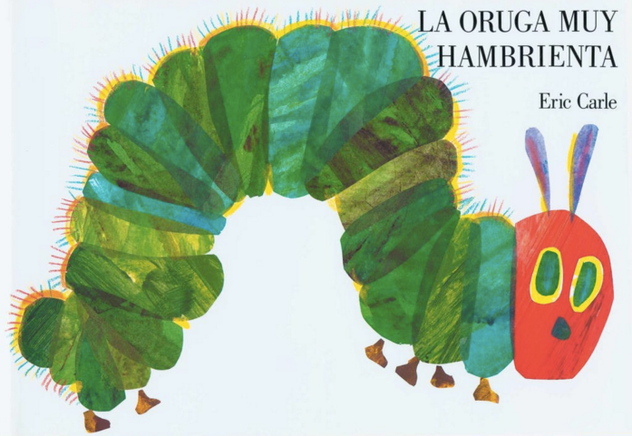 La oruga muy hambrienta (Ages 2-5)