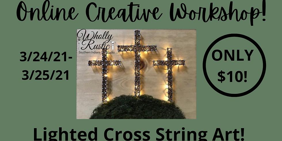 Online Creative Workshop: Lighted Crosses!