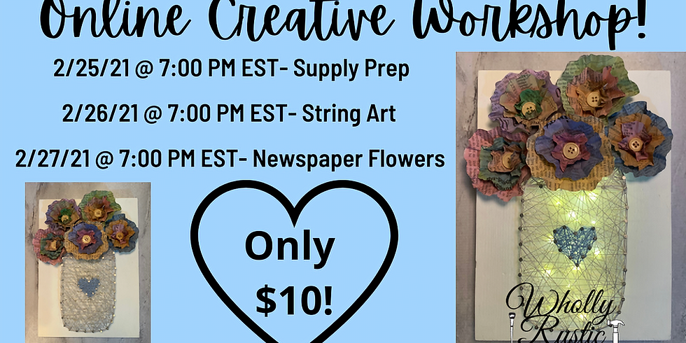 ONLINE Creative Workshop: Lighted String Art w/ Newspaper Flowers!