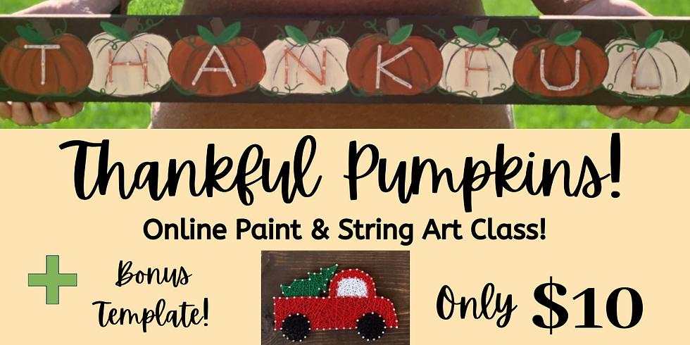 Online Thankful Pumpkin Paint & String Class!