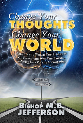 """Change Your Thoughts, Change Your World"""