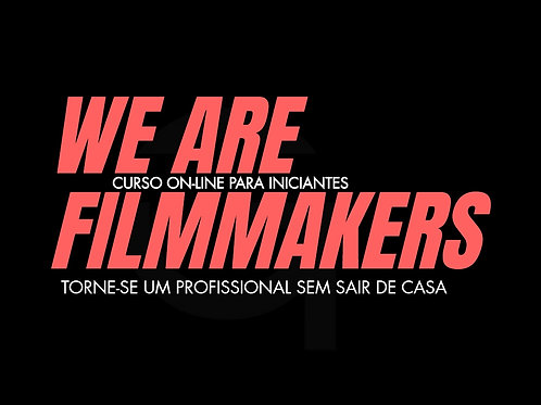 CURSO COMPLETO - WE ARE FILMMAKERS