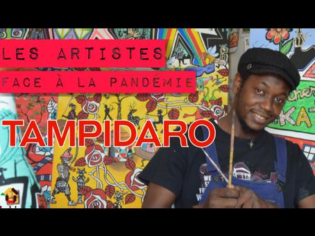 Tampidaro, un artiste face à la pandémie!