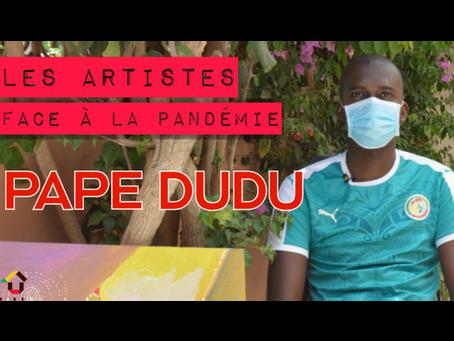 Pape Dudu, un artiste face à la pandémie!