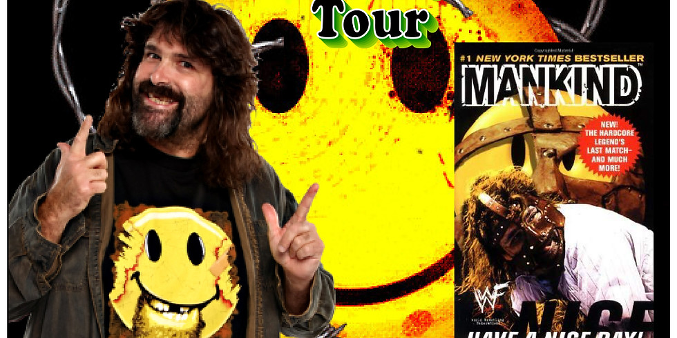"""Mick Foley - """"Have A Nice Day"""" Tour"""