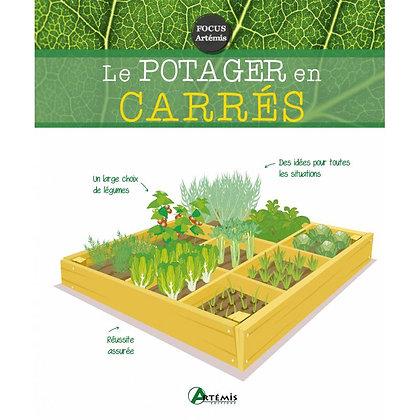Le potager en carrés - Éditions Artémis