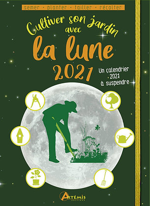 Cultiver son Jardin avec la Lune (2021) - Éditions Artémis