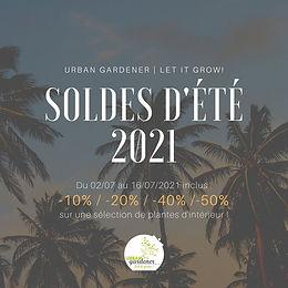 01/07/21 - SOLDES D'ÉTÉ CHEZ URBAN GARDENER !