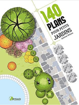 140 Plans pour petits jardins - Éditions Artémis