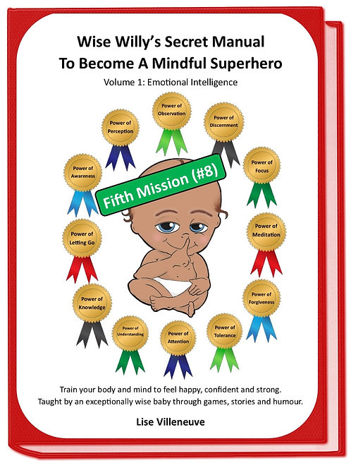 Mission#8 (Fifth one)Wise Willy's Secret Manual to Become a Mindful Superhero