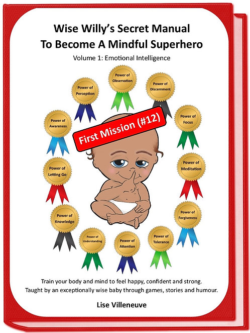 Mission#12 (First one)Wise Willy's Secret Manual to Become a Mindful Superhero