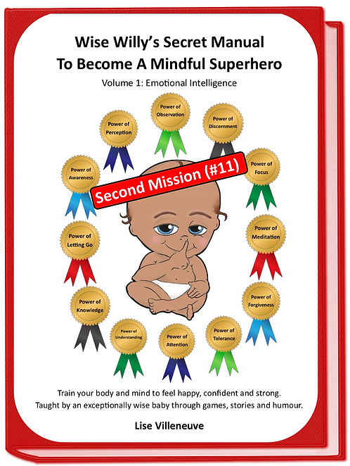 Mission#11 (Second one)Wise Willy's Secret Manual to Become a Mindful Superhero