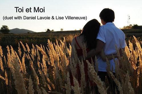 Song Title: Toi et moi (Duet with Lise & Daniel Lavoie)