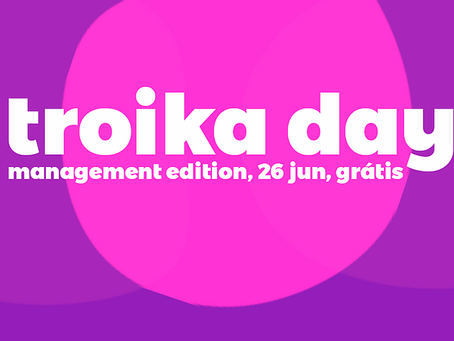 Troika Day: Management Edition (by Geppetto)