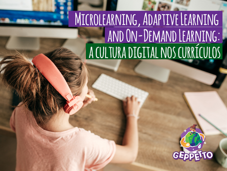 Microlearning, Adaptive Learning and On-Demand Learning: a cultura digital nos currículos