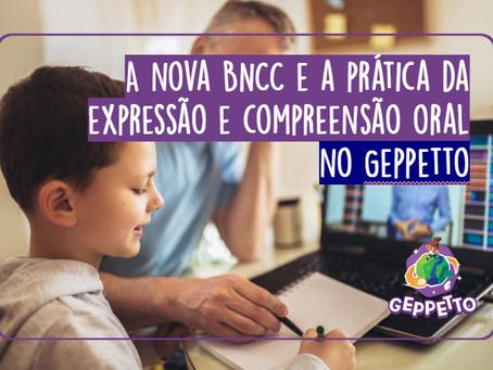 A nova BNCC e a prática da expressão e compreensão oral no Geppetto