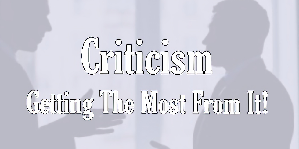 Criticism-Getting The Most From It