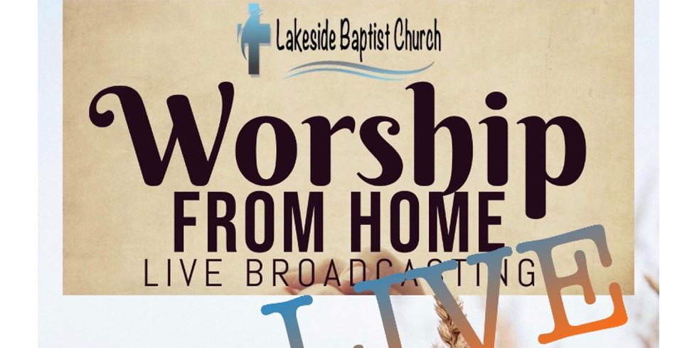 Worship from Home Live Broadcast