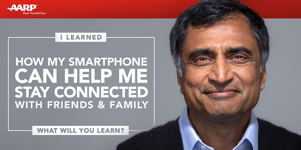 AARP: Using Smartphones & Devices to Stay Connected
