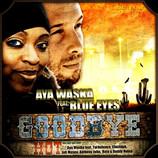 """SINGLE AYA WASKA """"Goodbye"""" 2010"""