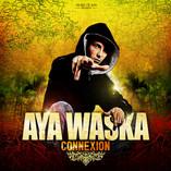 """ALBUM AYA WASKA """" Connexion """" 2009"""