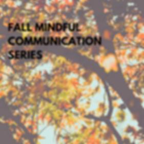 Fall Mindful Communication Series 2020.p