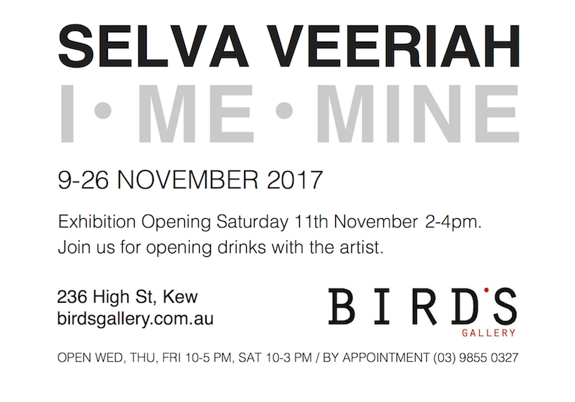Promotional flyer for solo exhibition titled 'I • Me • Mine' at Bird's Gallery, Kew.