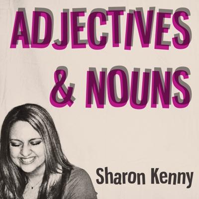 Adjectives&Nouns - SharonKenny 2011
