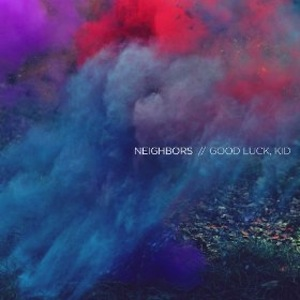 Good Luck, Kid - Neighbors 2012