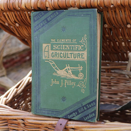 The Elements of Scientific Agriculture, John J. Pilley 1881