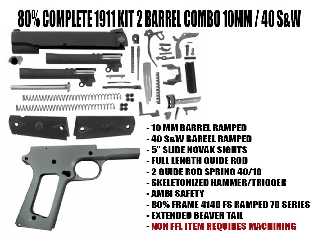 80% COMPLETE 1911 KIT 2 BARREL COMBO 10MM-40S&W | osiristactical