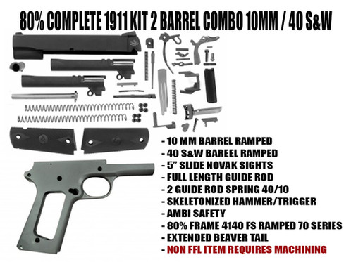 80% COMPLETE 1911 KIT 2 BARREL COMBO 10MM-40S&W